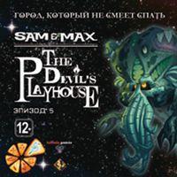 Sam & Max: The Devil`s Playhouse Эпизод 5. Город, который не смеет спать