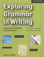 Exploring Grammar in Writing. Upper-intermediate and Advanced