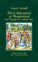 Alice`s Adventures in Wonderland & Through the Looking-Glass (подарочное издание)