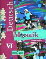 Deutsch. Mosaik 6. Arbeitsbuch