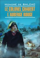 Le Colonel Chabert. L'Auberge Rouge