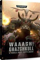 "Warhammer 40000 ""Waaagh! Ghazghkull – A Codex: Orks Supplement"" (EN)"