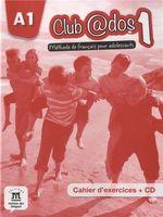 Club @dos 1. Methode de français pour adolescents. Cahier d`exercices. Niveau A1.1 (+ CD)