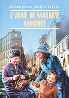 L`amie de madame Maigret